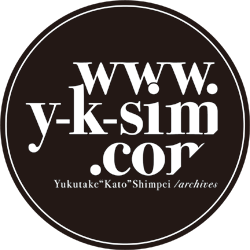 "www.y-k-sim.com is Yukutake""Kato""Shimpei's Archives"